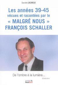 """Les années 39-45 vécues et racontées par le """"malgré nous"""" François Schaller"""