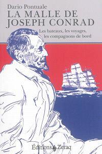 La malle de Joseph Conrad : les bateaux, les voyages, les compagnons de bord