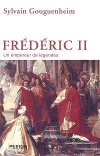 Frédéric II : un empereur de légendes