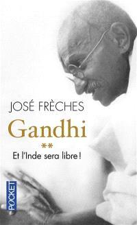 Gandhi. Volume 2, Et l'Inde sera libre ! : biographie