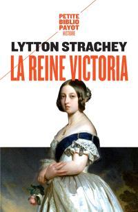 La reine Victoria : 1819-1901