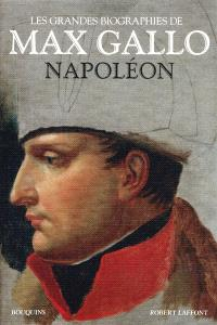 Les grandes biographies de Max Gallo, Napoléon