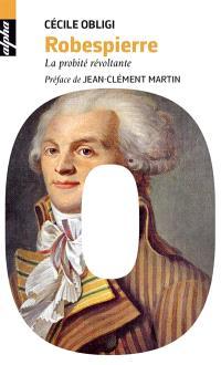 Robespierre : la probité révoltante