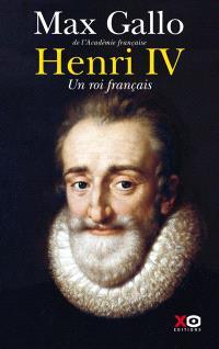 Henri IV : un roi français
