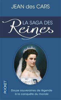 La saga des reines : douze souveraines de légende à la conquête du monde