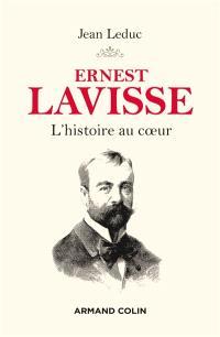Ernest Lavisse : l'histoire au coeur