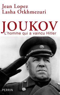 Joukov, l'homme qui a vaincu Hitler