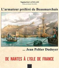 L'armateur préféré de Beaumarchais, Jean Peltier Dudoyer