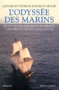 L'odyssée des marins : découvreurs, explorateurs, pirates, corsaires et grands navigateurs