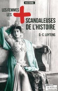 Les femmes les + scandaleuses de l'histoire