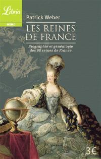 Les reines de France : biographie et généalogie des 98 reines de France