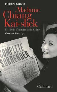 Madame Chiang Kai-Shek : un siècle d'histoire de la Chine