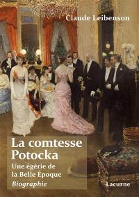 La comtesse Potocka : une égérie de la Belle Epoque : biographie
