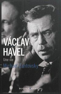 Vaclav Havel : une vie