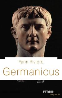 Germanicus : prince romain, 15 av. J.-C.-19 apr. J.-C.