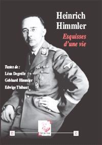 Heinrich Himmler : esquisses d'une vie