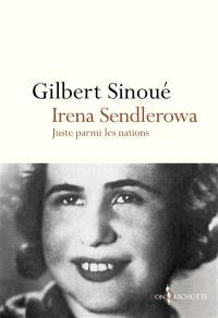 Irena Sendlerowa : Juste parmi les nations