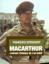 MacArthur : l'enfant terrible de l'US Army