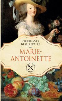 Marie-Antoinette : biographie gourmande
