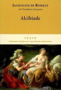 Alcibiade ou Les dangers de l'ambition