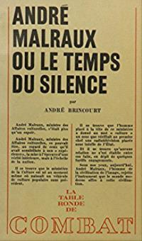 André Malraux ou Le temps du silence