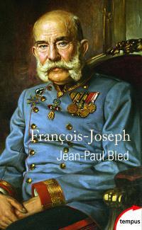 François-Joseph : l'Empereur éternel