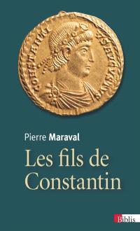 Les fils de Constantin : Constantin II (337-340), Constance II (337-361), Contant (337-350)