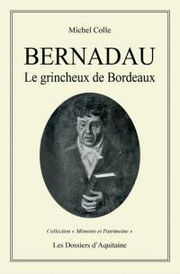 Pierre Bernadau : le grincheux de Bordeaux