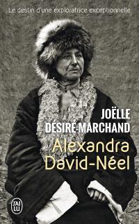 Alexandra David-Néel : vie et voyages : biographie