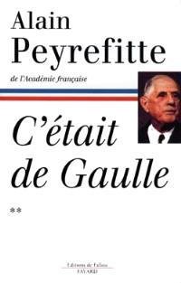 C'était de Gaulle. Volume 2