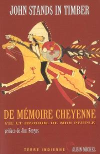 De mémoire cheyenne : vie et histoire de mon peuple