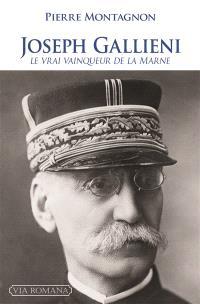 Joseph Gallieni : le vrai vainqueur de la Marne