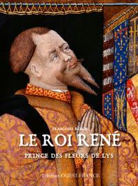 Le roi René, prince des fleurs de lys
