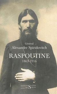 Raspoutine : 1863-1916 : d'après les documents russes et les archives privées de l'auteur