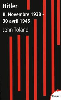 Adolf Hitler. Volume 2, Novembre 1938-30 avril 1945