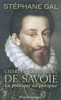 Charles-Emmanuel de Savoie : la politique du précipice