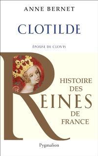 Clotilde : épouse de Clovis