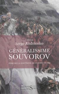 Généralissime Souvorov : père de la doctrine de guerre russe, 1729-1800