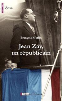 Jean Zay, un républicain