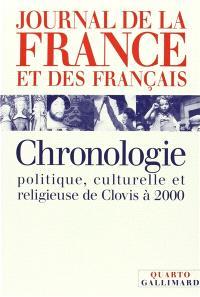 Journal de la France et des Français : chronologie politique, culturelle et religieuse de Clovis à 2000