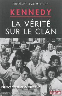 Kennedy : la vérité sur le clan