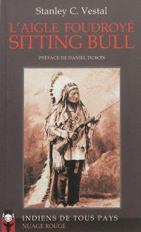 L'aigle foudroyé Sitting Bull