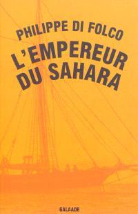 L'empereur du Sahara