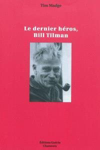 Le dernier héros, Bill Tilman