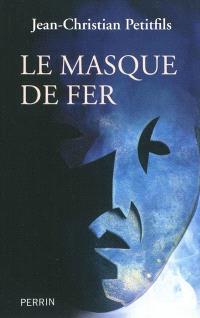 Le masque de fer : entre histoire et légende