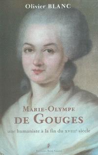 Marie-Olympe de Gouges : une humaniste à la fin du XVIIIe siècle