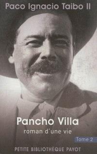 Pancho Villa : roman d'une vie. Volume 2