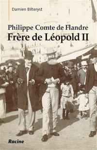 Philippe comte de Flandre : frère de Léopold II
