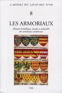 Les armoriaux : histoire héraldique, sociale et culturelle des armoriaux médiévaux : actes de colloque tenu à Paris, 1994
