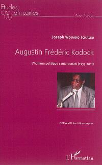 Augustin Frédéric Kodock : l'homme politique camerounais : 1933-2011